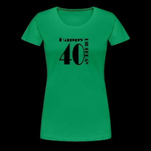 40 Jahre Happy Birthday - Frauen Premium T-Shirt