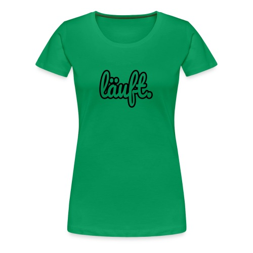 läuft. - Frauen Premium T-Shirt