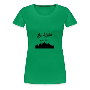 Be Wild - Women's Premium T-Shirt