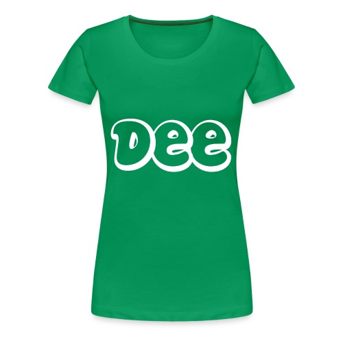 Dee T-Shirt! - Vrouwen Premium T-shirt