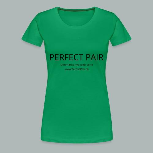 Perfect Pair - Dame premium T-shirt