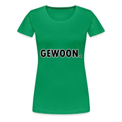 Gewoon. zwart - Vrouwen Premium T-shirt