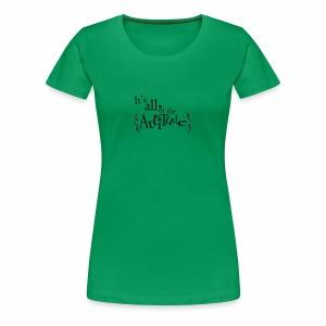 Attitude - Premium T-skjorte for kvinner
