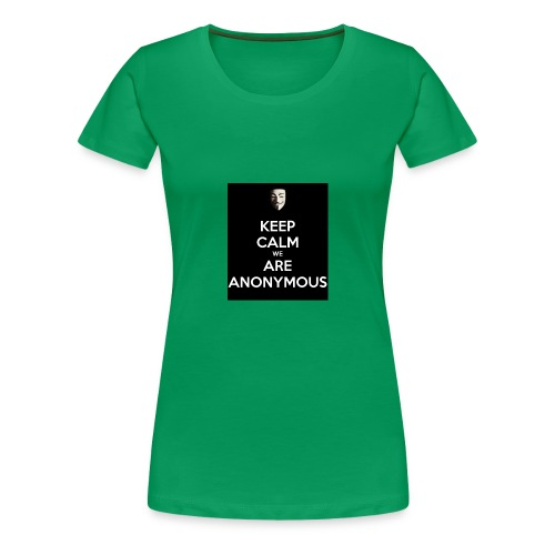 Keep Calm WE Are Anonymous - Premium T-skjorte for kvinner