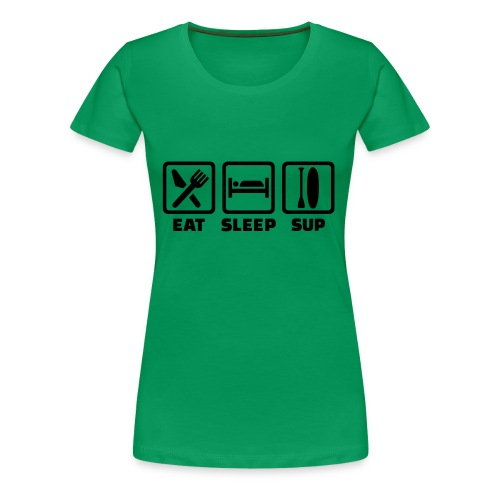 Eat Sleep SUP - Frauen Premium T-Shirt