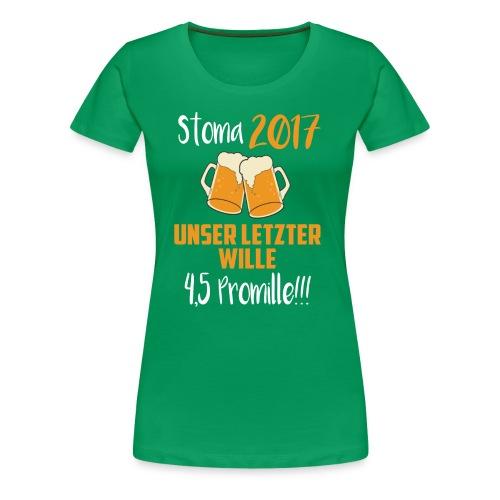 Stoma 2017. Unser letzter WIlle 4,5 Promille. - Frauen Premium T-Shirt
