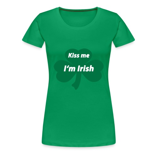 Kiss me I'm Irish - Frauen Premium T-Shirt