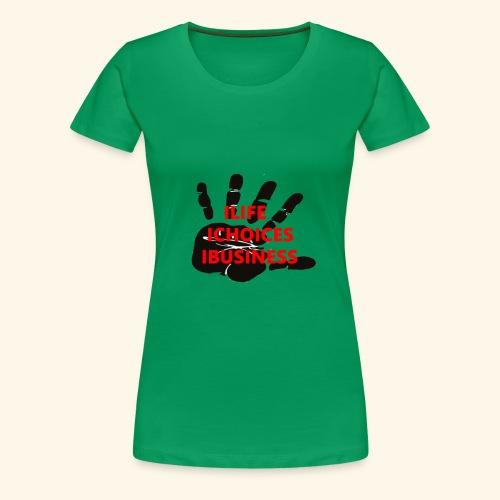 STOP ! C'EST MA VIE ; MES CHOIX ; MES AFFAIRES - T-shirt Premium Femme