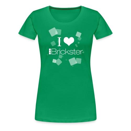 T Shirt I love Brickster - Maglietta Premium da donna