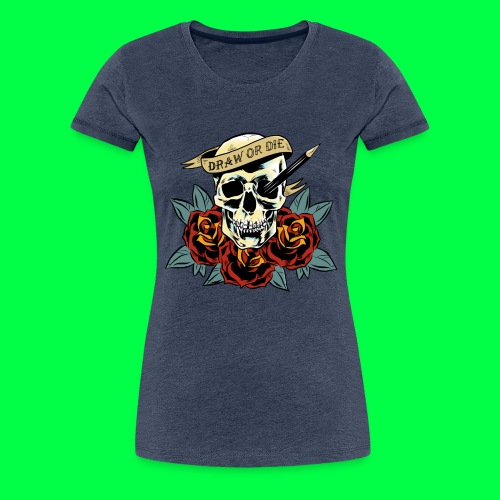 draw or die - T-shirt Premium Femme
