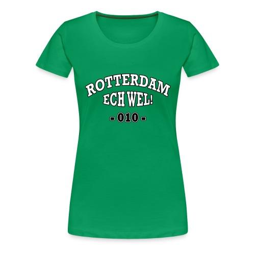 Rotterdam ech wel 010 - Vrouwen Premium T-shirt