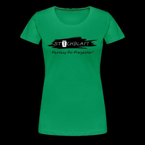 Stichblatt Fantasy für Freigeister! (schwarz) - Frauen Premium T-Shirt