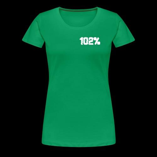 102 Prozent by Marek Roscher - Frauen Premium T-Shirt