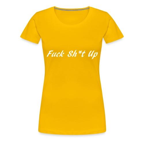 Fuck_Sh-t_Up_W - Premium-T-shirt dam