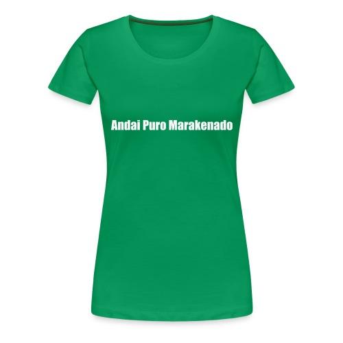 andai puro marakeando - Camiseta premium mujer
