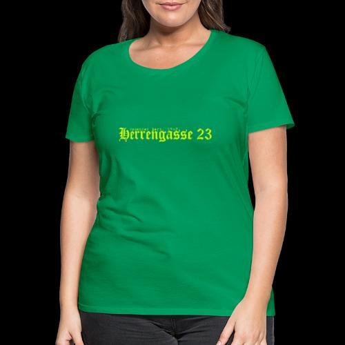 herrengasse - Frauen Premium T-Shirt
