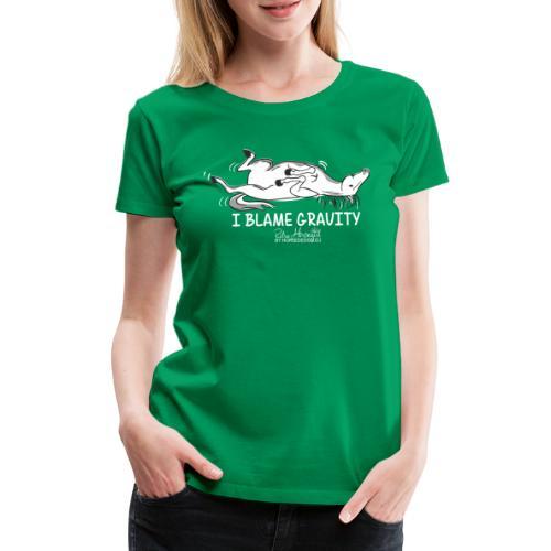 Schwerkraft - Pferdespruch Comic - Frauen Premium T-Shirt