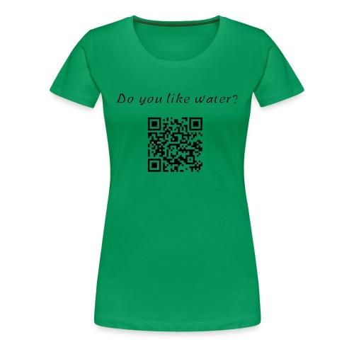 DoYouLikeWater - Maglietta Premium da donna