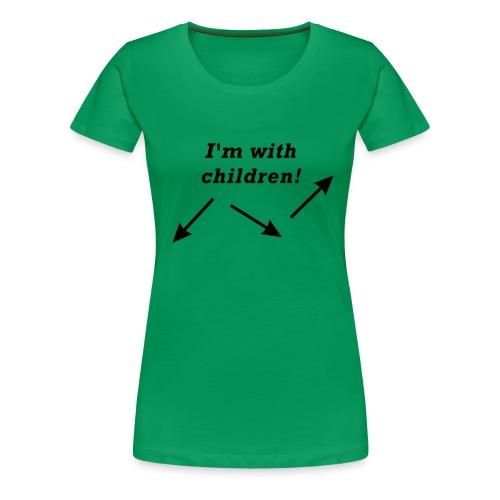 I'm with children! - Frauen Premium T-Shirt