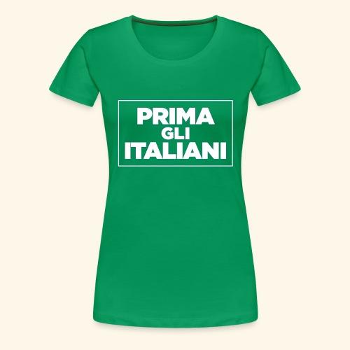 Prima gli italiani - Maglietta Premium da donna