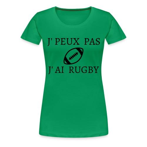 J'peux pas J'ai rugby - T-shirt Premium Femme