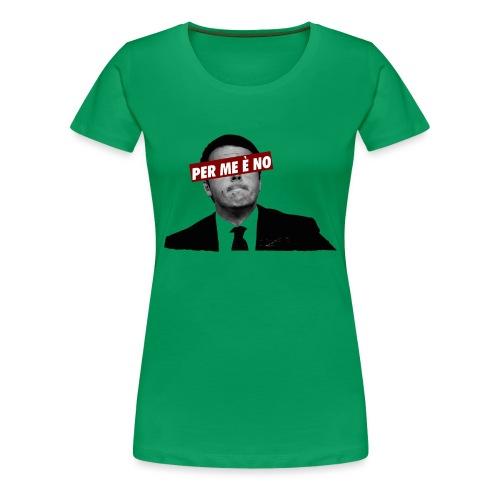 Per me è no - Maglietta Premium da donna