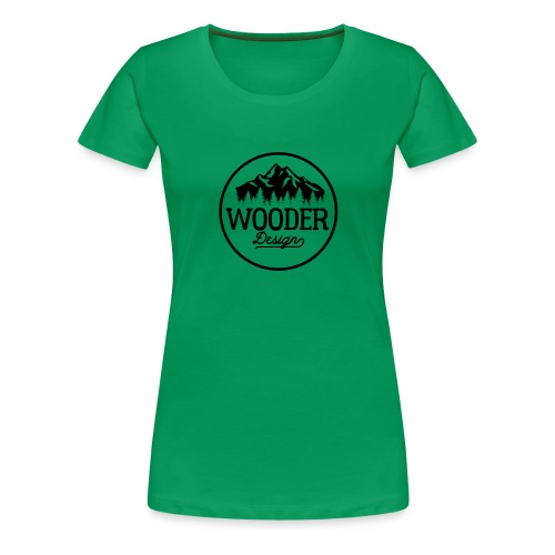 Wooder Design - Frauen Premium T-Shirt