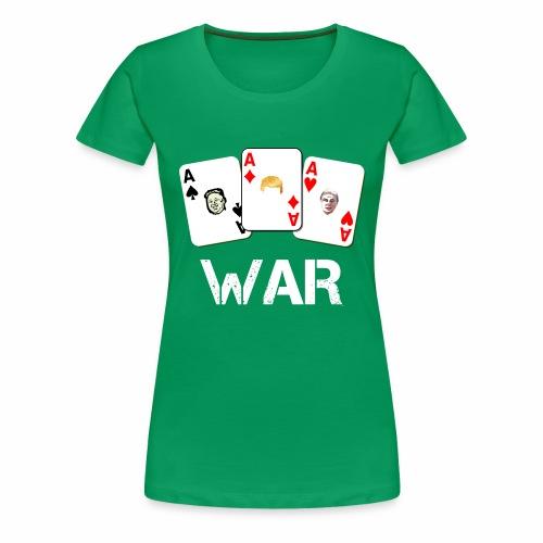 WAR / Guerra - Maglietta Premium da donna