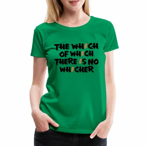 whichwhichwhich - Frauen Premium T-Shirt