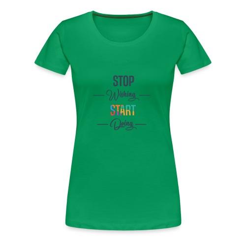 OK start Doing - T-shirt Premium Femme