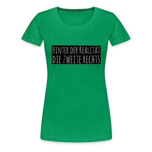 Hinter der Realität - Frauen Premium T-Shirt