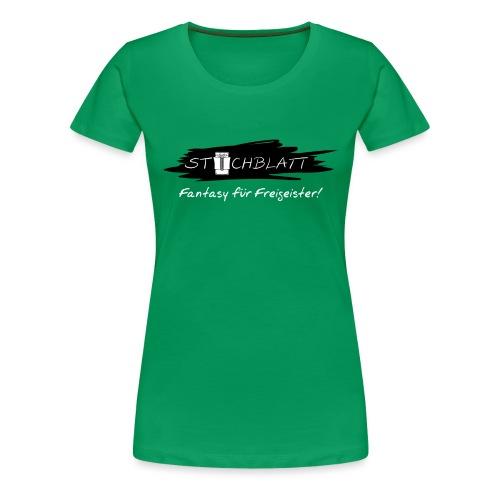 Stichblatt Fantasy für Freigeister! (weiß) - Frauen Premium T-Shirt