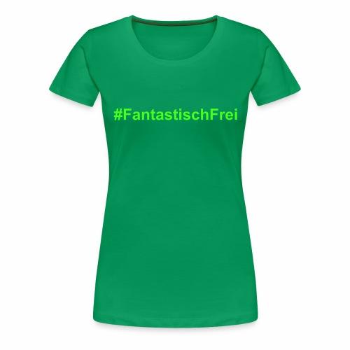 FantastischFrei gruen - Frauen Premium T-Shirt
