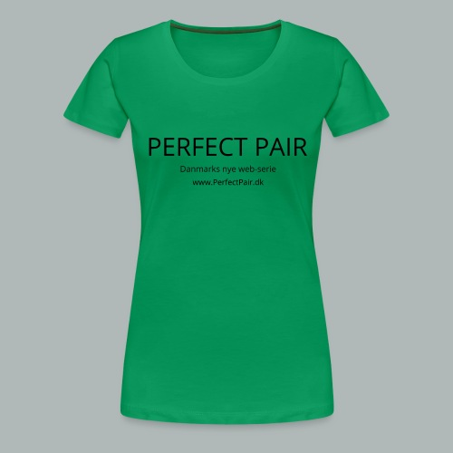 Perfect Pair - Dame premium T-shirt