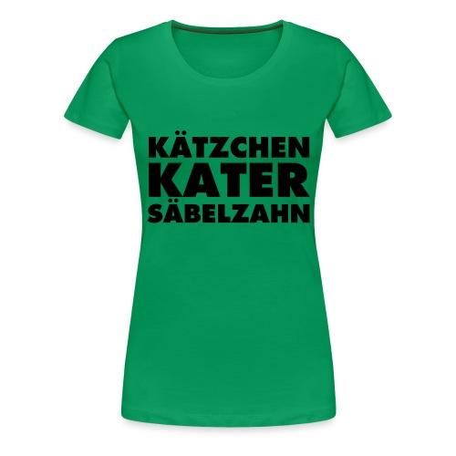 KÄTZCHEN KATER SÄBELZAHN - Frauen Premium T-Shirt