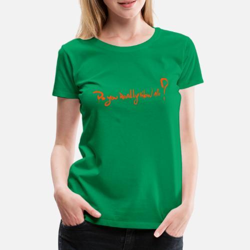 DYRKM - Frauen Premium T-Shirt