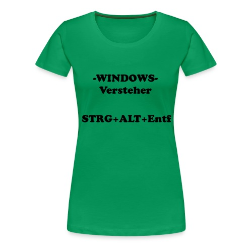 Windows Versteher - Frauen Premium T-Shirt