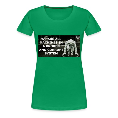 BROKEN MACHINES COLLECTION BY SYSTEM MACHINE - Women's Premium T-Shirt