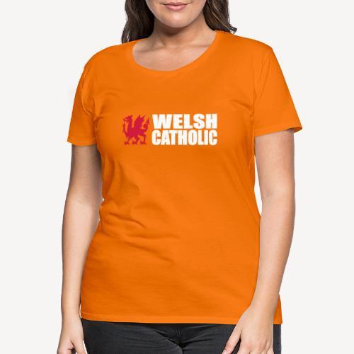 WELSH CATHOLIC - Women's Premium T-Shirt