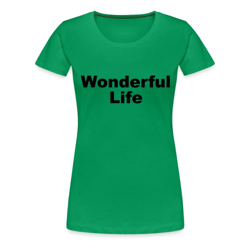 WonderfulLife - Frauen Premium T-Shirt