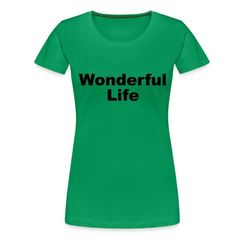 WonderfulLife - Frauen Premium T-Shirt