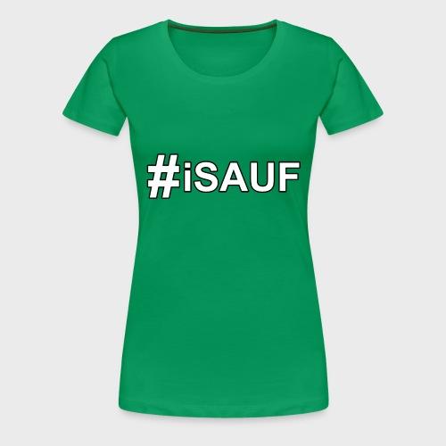 Hashtag iSauf - Frauen Premium T-Shirt