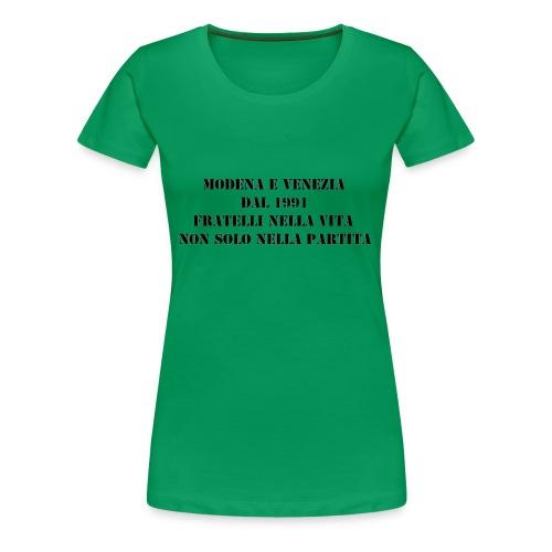 Gemellaggio Modena Venezia - Maglietta Premium da donna