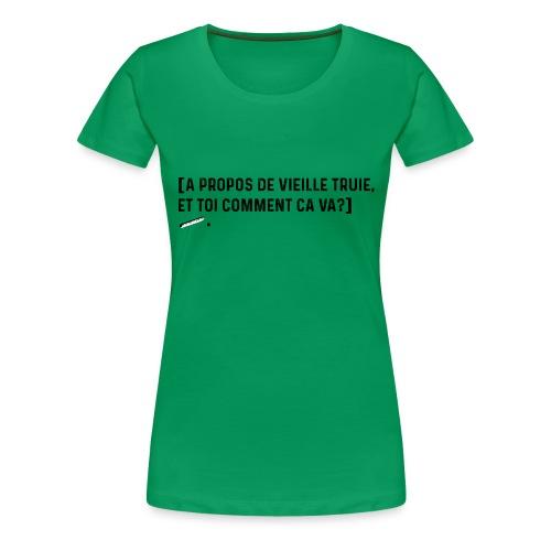 Vieille Truie - T-shirt Premium Femme