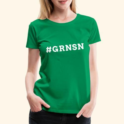 Hashtag #GRNSN 2-seitig - Frauen Premium T-Shirt