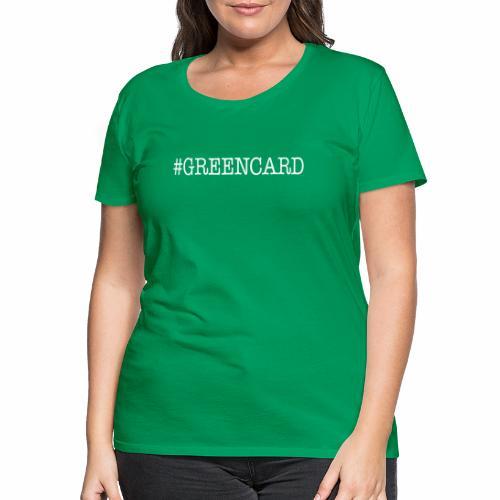 GREENCARD - T-shirt Premium Femme