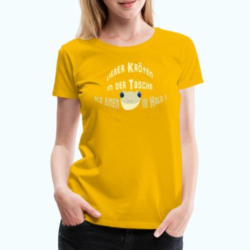Lieber Kröten in der Tasche - Women's Premium T-Shirt