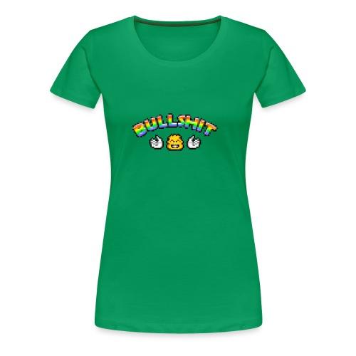 Bullshit - Frauen Premium T-Shirt