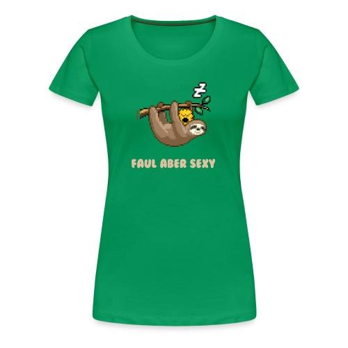 Faul Aber Sexy - Frauen Premium T-Shirt