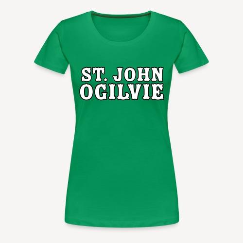 ST JOHN OGILVIE - Women's Premium T-Shirt